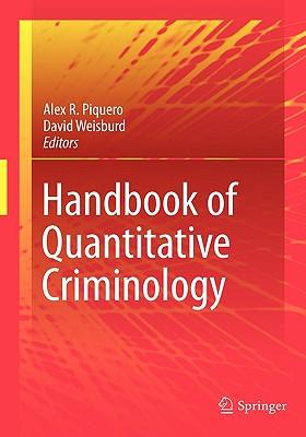 Handbook of Quantitative Criminology By Piquero, Alex (EDT)/ Weisburd, David (EDT)