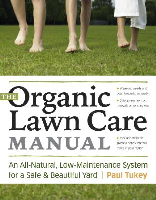 The Organic Lawn Care Manual By Tukey, Paul/ Newman, Nell (FRW)